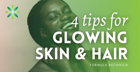 4 Top Tips for Glowing Skin and Lustrous Hair