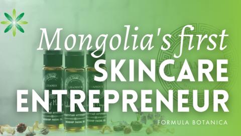 Follow your Dreams – The First Mongolian Organic Skincare Entrepreneur Part 1