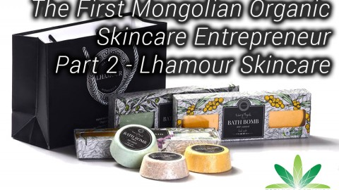 Lhamour Skincare – The First Mongolian Organic Skincare Entrepreneur Part 2