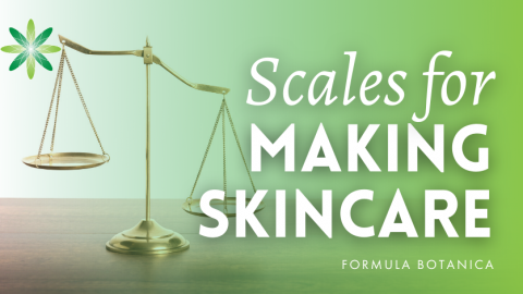 The Right Scales for Making Skincare