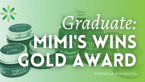 Formula Botanica Graduate Mimi's Organics wins Gold Award