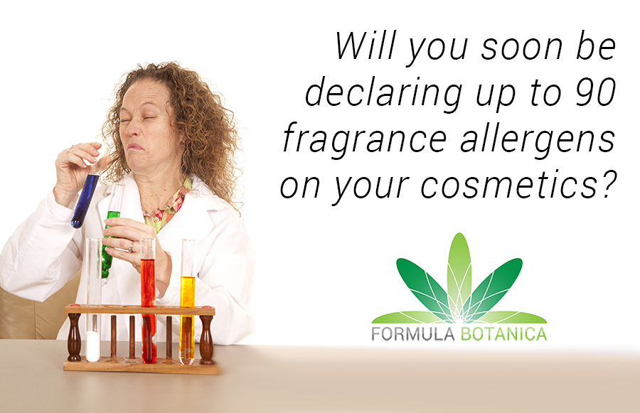 Changes in fragrance allergen cosmetics legislation mean that you may soon be declaring up to 90 on your cosmetic labels.