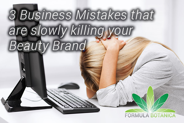 3 Beauty Brand Business Mistakes