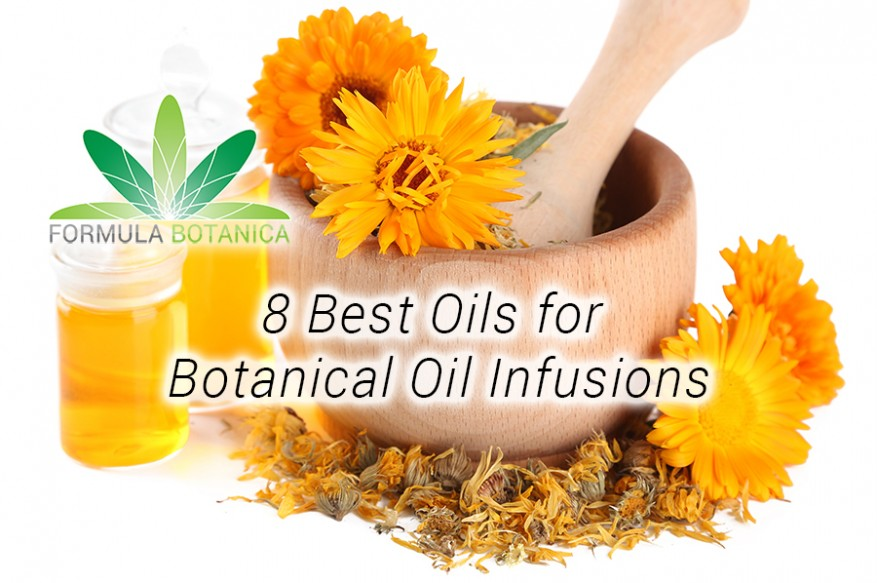 8 Best Oils for Botanical Oil Infusions - Formula Botanica