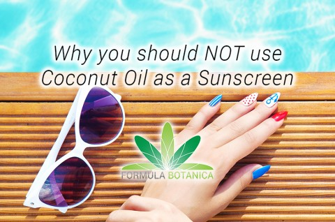 Why you should not use Coconut Oil as a Sunscreen