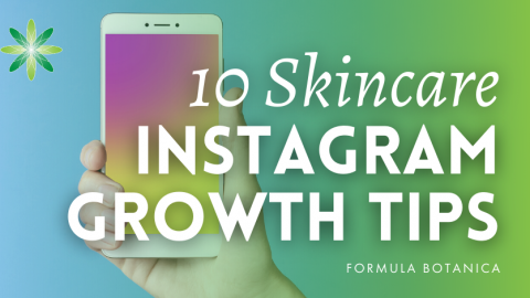 10 Tips for growing your Skincare Business Instagram Account