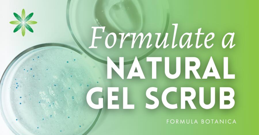 2016-09 Formulate a natural gel scrub