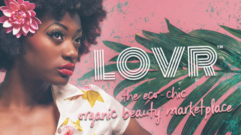 Introducing LOVR – a new marketplace for organic beauty