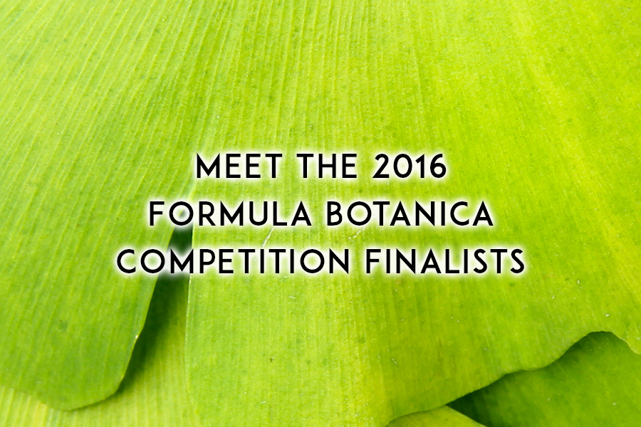 Meet the Formula Botanica Competition Finalists