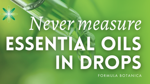 Why You Should Never Measure Essential Oils in Drops