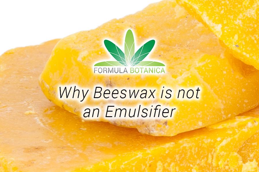 Beeswax is not an emulsifier