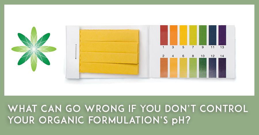 What can go wrong if you don't control your organic formulation's pH?