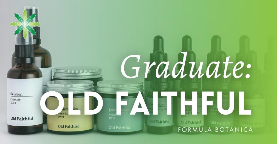 2017-04 Old Faithful Formula Botanica Graduate