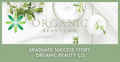 Graduate Success Story – Organic Beauty Co
