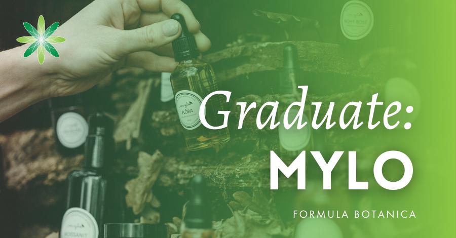 2017-07 Mylo Formula Botanica Graduate Success Story