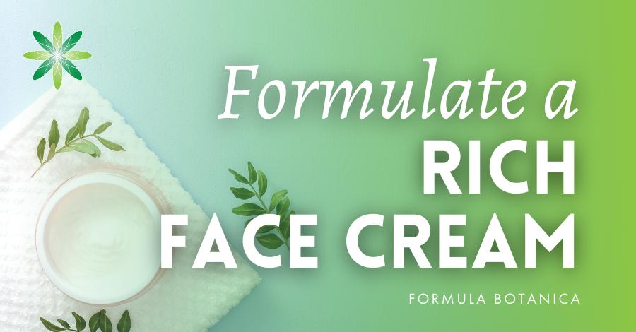 2017-08 Formulate a rich face cream
