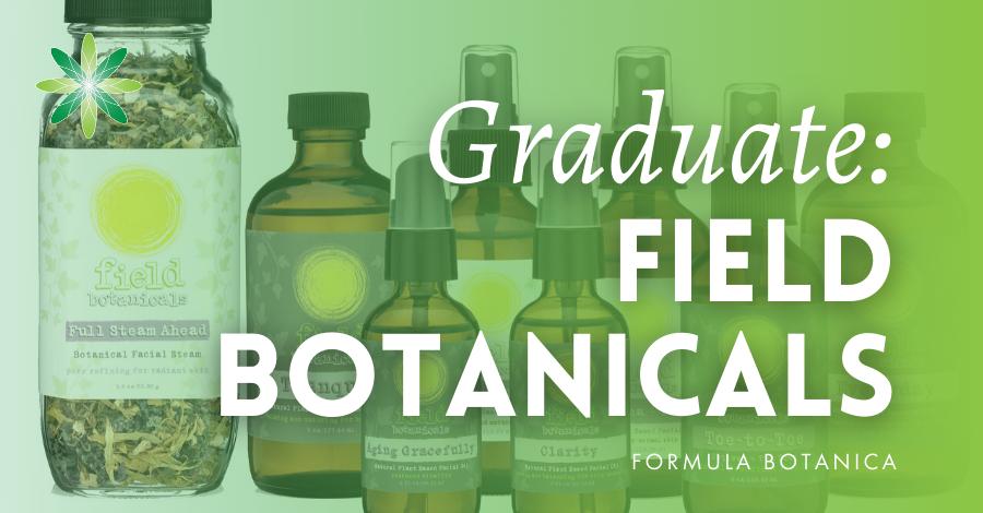2017-09 Field Botanicals Formula Botanica graduate success story