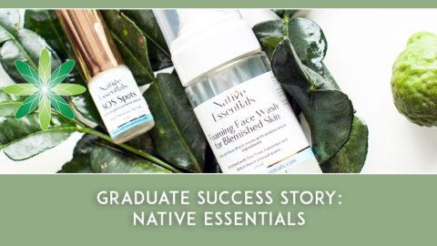 Graduate Success Story – Native Essentials