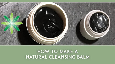 How to make a Natural Cleansing Balm