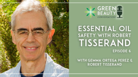 Episode 6: Essential Oil Safety with Robert Tisserand