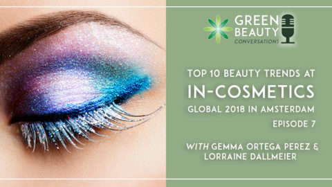 Episode 7: Top 10 Beauty Trends at In-Cosmetics Global 2018