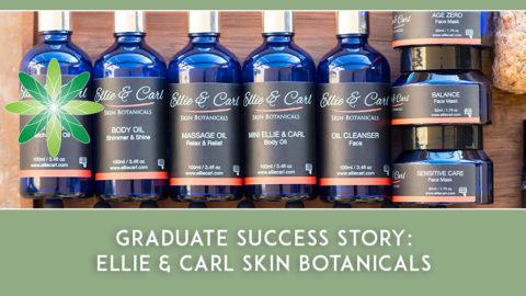Graduate Success Story – Ellie & Carl Skin Botanicals