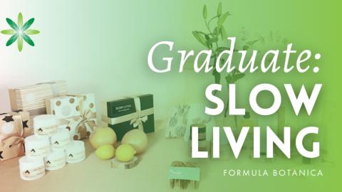 Graduate Success Story  – Slow Living