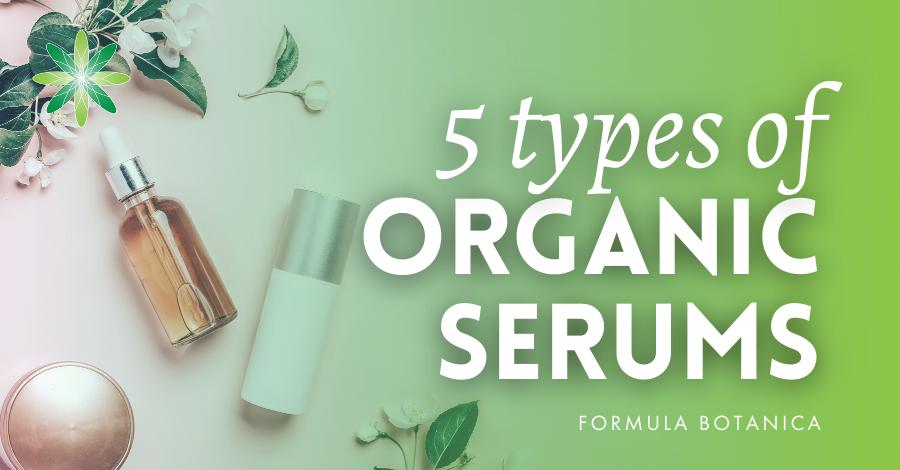 2018-06 5 Types of organic serums