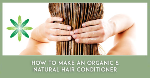 How to Make an Organic & Natural Hair Conditioner
