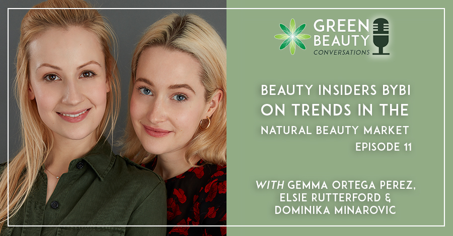 Beauty Insiders BYBI on trends in the natural beauty market