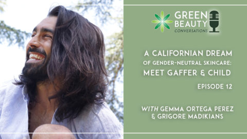 Episode 12. A Californian Dream of Gender-neutral Skincare: meet Gaffer & Child