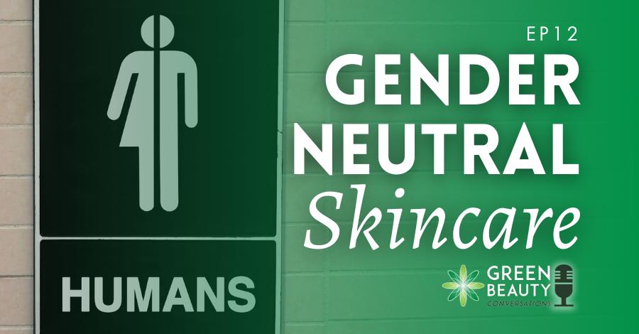 2018-07 gender neutral skincare