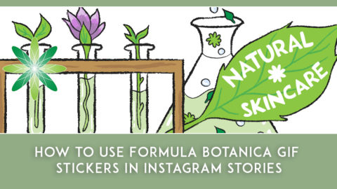 How To Use Formula Botanica GIF Stickers in Instagram Stories