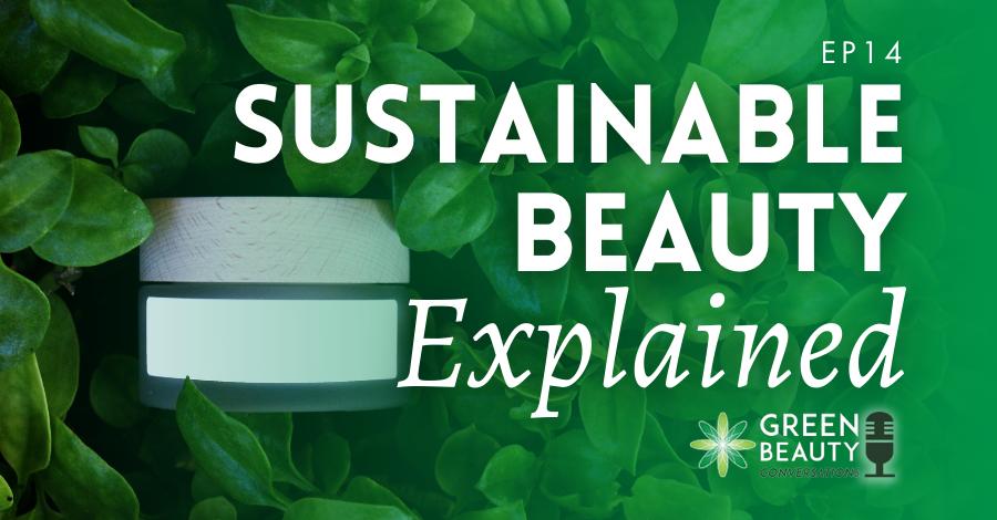2018-08 Sustainable beauty explained