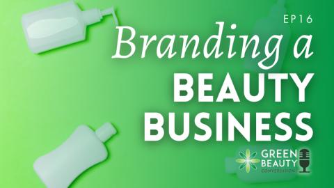 Episode 16: Beginner's Guide to Branding a Beauty Business