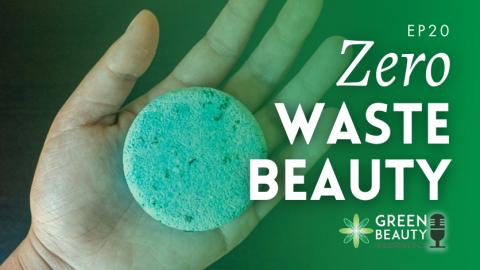 Episode 20: Zeroing in on Zero Waste in Green Beauty