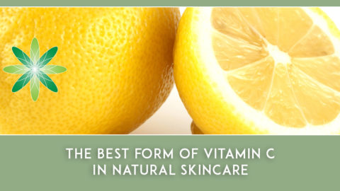 The Best Form of Vitamin C in Natural Skincare