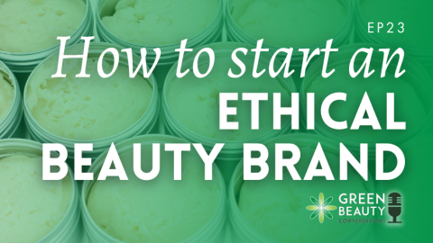 Episode 23: Starting an Ethical Skincare Business