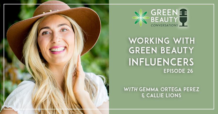 2019-01 Podcast 26 Working with Green Beauty Influencers