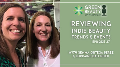 Episode 27: Reviewing Indie Beauty Trends & Events