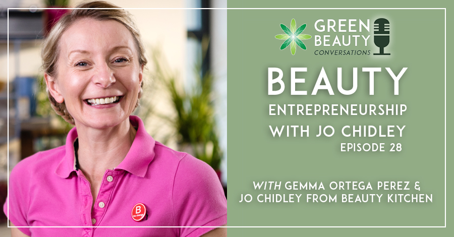 2019-01 Podcast 28 Jo Chidley Beauty Kitchen on Beauty Entrepreneurship