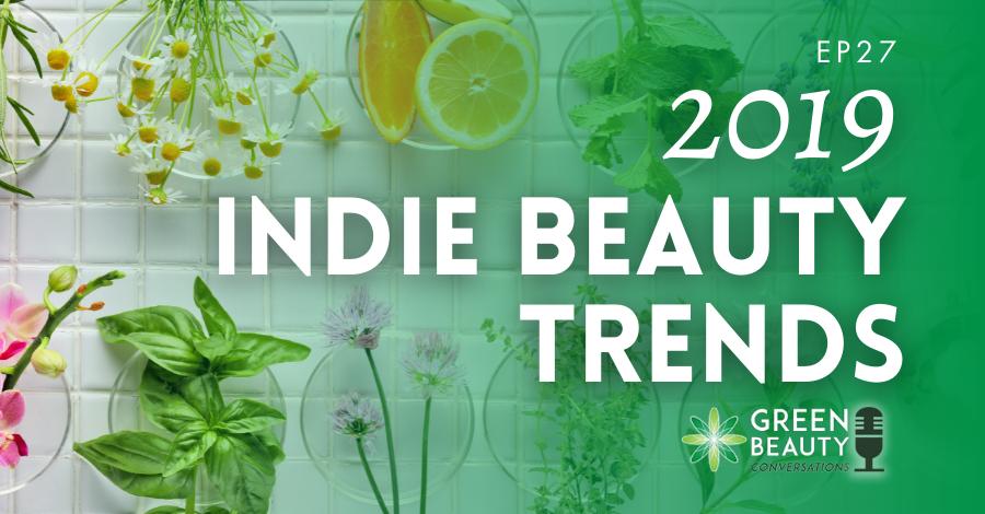 2019-01 Indie beauty trends