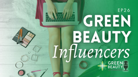 Episode 26: How to Work with Green Beauty Influencers