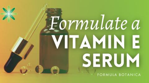How to Make a High-performance Vitamin E Serum
