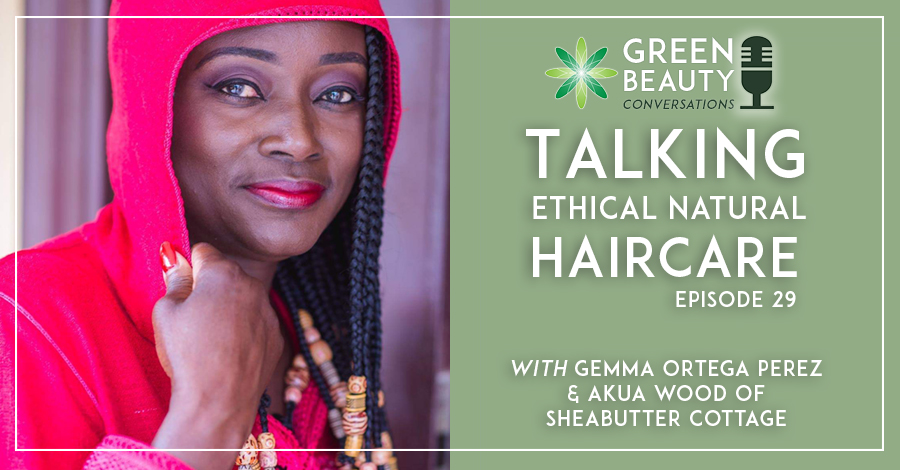 Natural Haircare Ingredients podcast with Akua Wood, Sheabutter Cottage