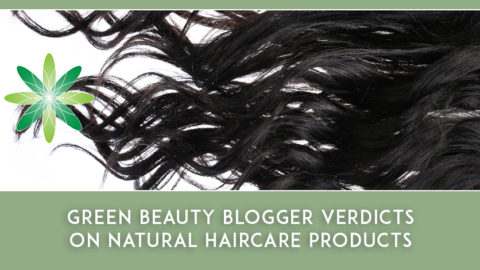 Green Beauty Blogger Verdicts on Natural Haircare