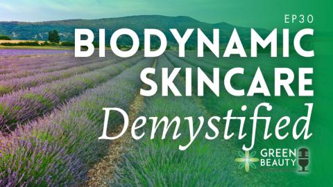 Episode 30: The Philosophy of Biodynamic Skincare