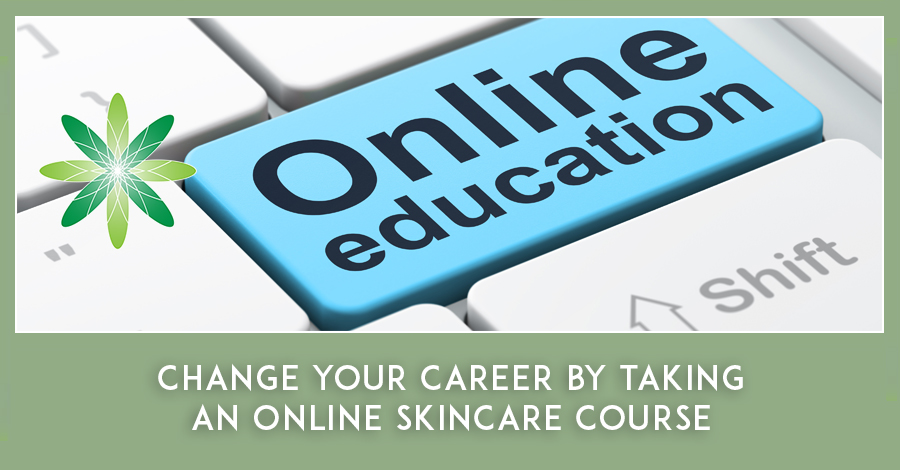Change your Career by Taking an Online Skincare Course