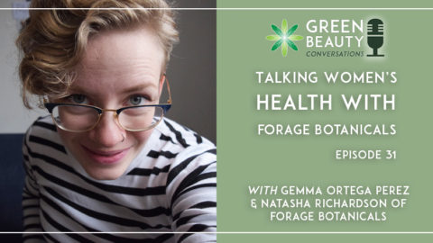 Episode 31: Talking Women's Health with Forage Botanicals