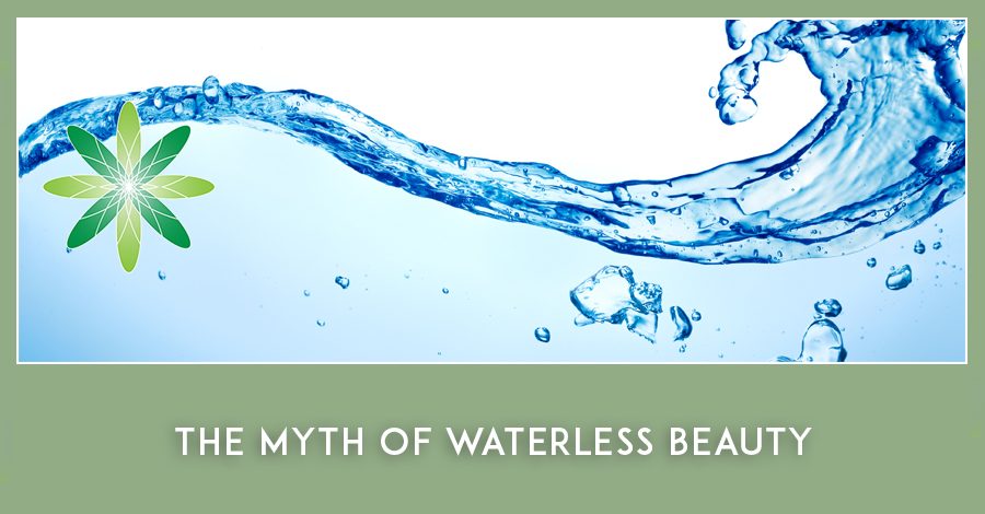 Waterless Beauty: truths and myths